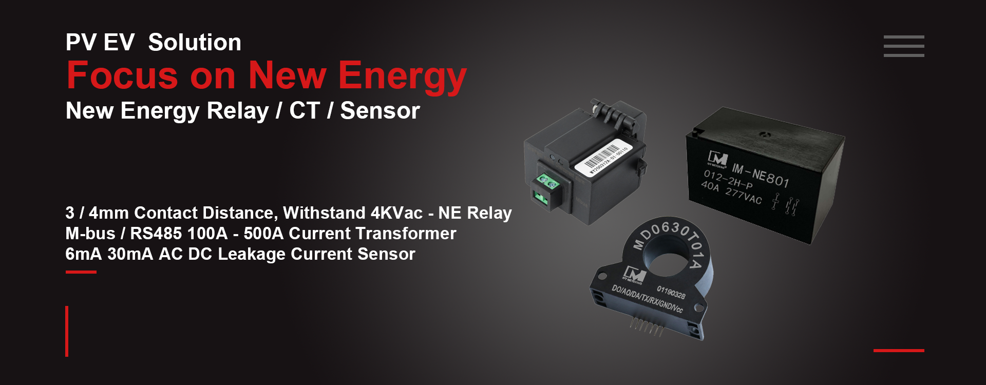 PV part, EV parts, EV relay, AC DC Leakage sensor, Ct with M-bus, New energy Relay